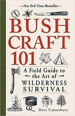 Bushcraft 101: A Field Guide
